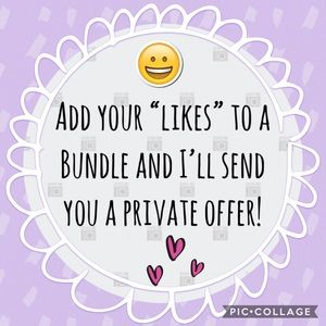 Other - BUNDLE YOUR LIKES AND SAVE $$$!!! 🤑